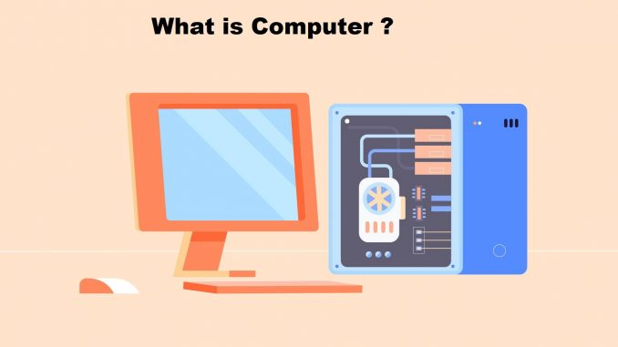What is Computer Definition & Features of Computer